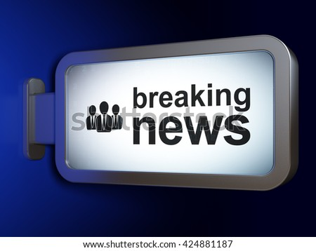 News concept: Breaking News and Business People on advertising billboard background, 3D rendering - stock photo