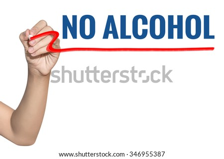 No alcohol word write on white background by woman hand holding highlighter pen - stock photo