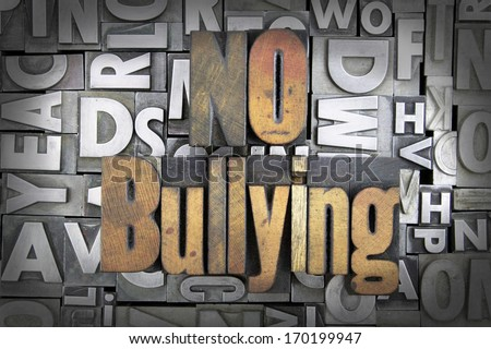 No Bullying written in vintage letterpress type - stock photo