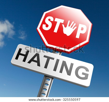 no hate stop hating start love tolerance and forgiveness forgive enemies no discrimination or racism - stock photo