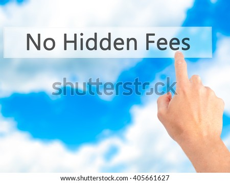 No Hidden Fees - Hand pressing a button on blurred background concept . Business, technology, internet concept. Stock Photo - stock photo