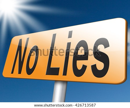 no lies tell the truth - stock photo