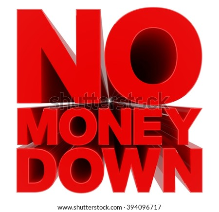 NO MONEY DOWN word on white background 3d rendering - stock photo
