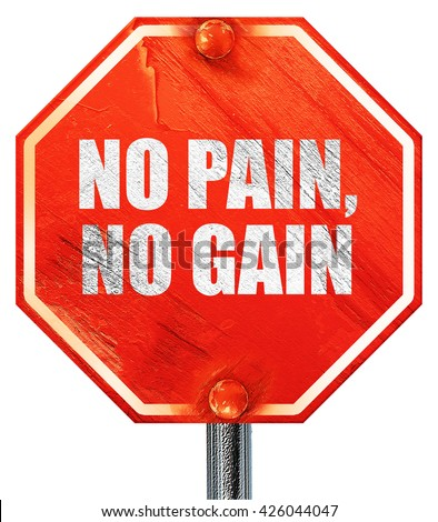 no pain without gain essay