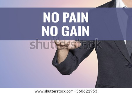 No Pain No Gain word Business man touch on virtual screen soft sweet vintage background - stock photo