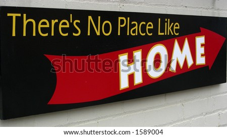 No Place Like Home sign - stock photo