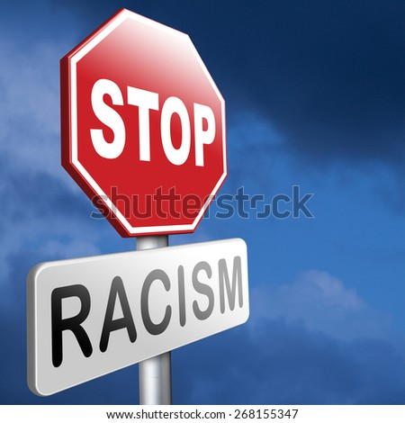no racism stop discrimination based on race religion gender or sexuality equal opportunity equal rights - stock photo