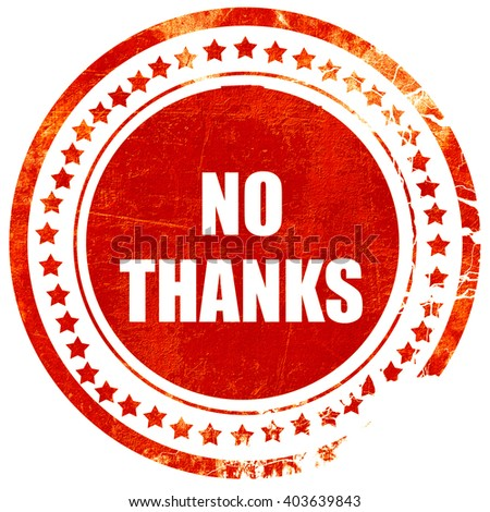 no thanks sign, grunge red rubber stamp on a solid white backgro - stock photo