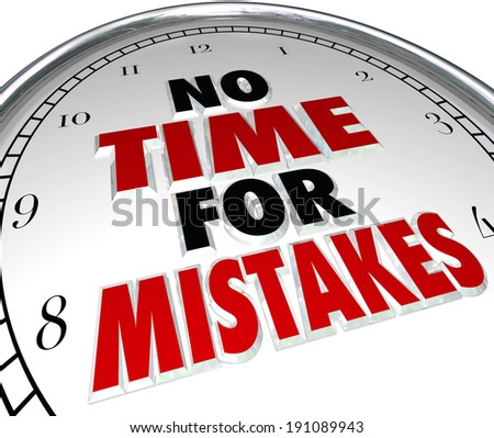 No Time for Mistakes Clock Perfection Prevent Errors - stock photo