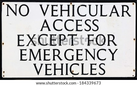 No vehicle access except for emergency vehicles' sign. - stock photo