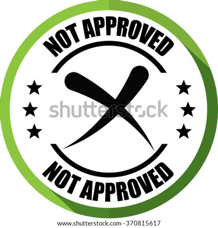 Not approved green, Button, label and sign. - stock photo