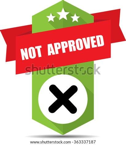 Not approved green label and sign. - stock photo
