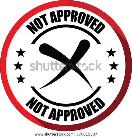 Not approved red, Button, label and sign. - stock photo