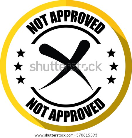 Not approved yellow, Button, label and sign. - stock photo
