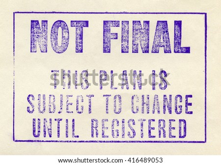 NOT FINAL stamp for preliminary plans - stock photo