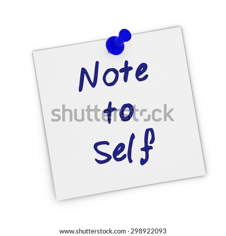 Note to Self White Sticky Note Pinned to white background - stock photo
