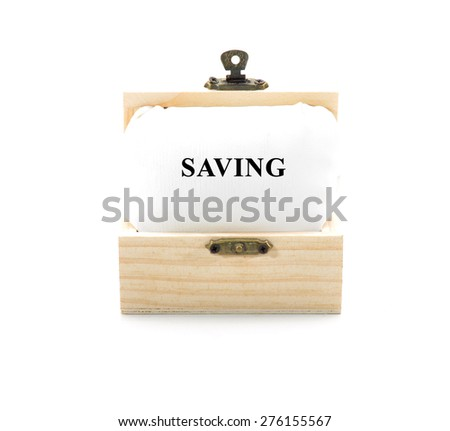 "Note with word ""SAVING"" in wooden chest isolated on white background - stock photo"