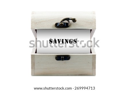 """Note with word """"SAVINGS"""" in wooden chest isolated on white background - stock photo"""