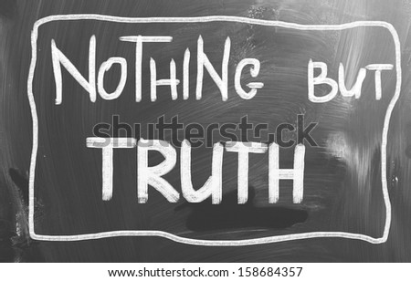 Nothing But Truth Concept - stock photo