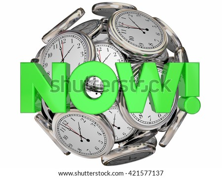 Now Clocks This Moment Time Urgent Word 3d Illustration - stock photo
