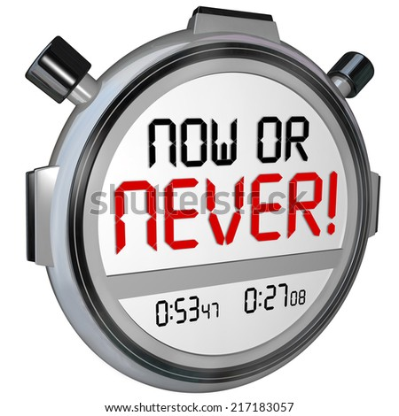 Now or Never words on 3d stopwatch or timer telling you not to procrastinate but take action and succeed at a chance or opportunity - stock photo