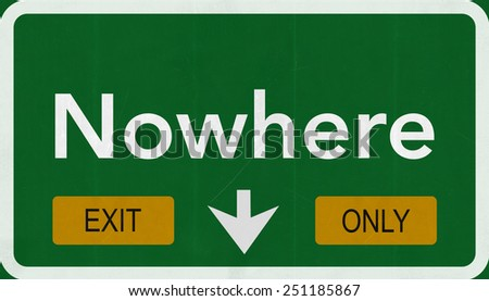 Nowhere Highway Road Sign Exit Only Concept - stock photo