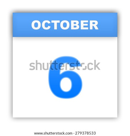 October 6. Day on the calendar. 3d - stock photo