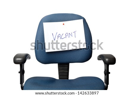 Office chair with a VACANT sign isolated on white background  - stock photo