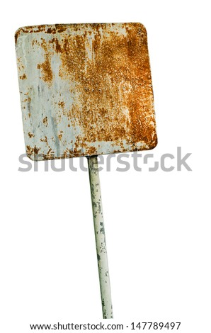 Old rusty steel sign on isolated white background - stock photo