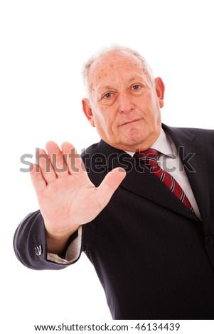 older businessman telling you to stop (isolated on white) - stock photo
