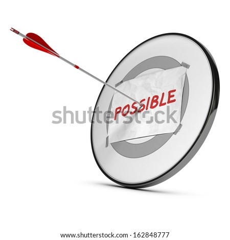 One arrow hits the center of a target with a sheet of paper with the word possible handwritten on it, red, and gray colors over white background. Overcoming difficulties conceptual 3D render . - stock photo