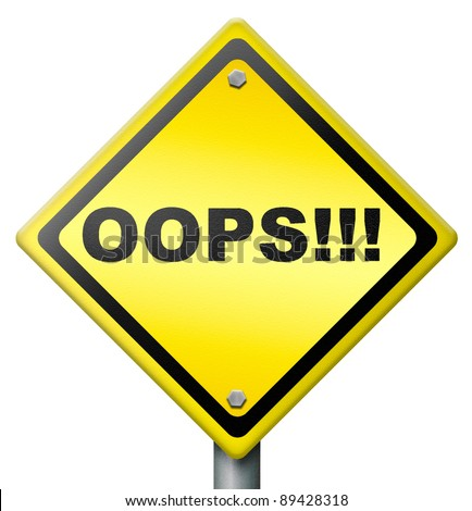 oops error or mistake making a big mistake or blunder by being careless unintended blooper or defect yellow road sign with text isolated - stock photo