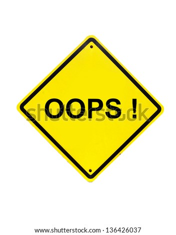 oops error Yellow Sign on white background - stock photo