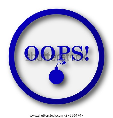 Oops icon. Blue internet button on white background.  - stock photo