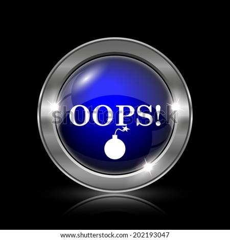 Oops icon. Metallic internet button on black background.  - stock photo