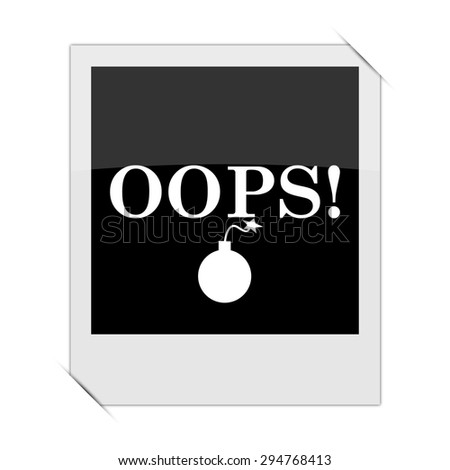 Oops icon within a photo on white background  - stock photo