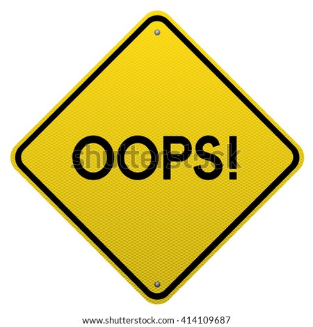 Oops! Yellow road sign on white background.Vector scalable highly detailed image. - stock photo