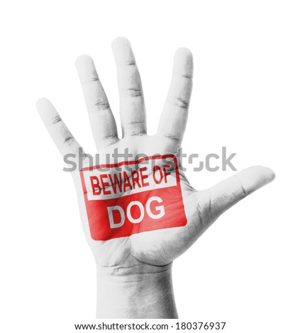 Open hand raised, Beware of Dog sign painted, multi purpose concept - isolated on white background - stock photo
