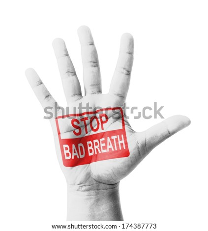 Open hand raised, Stop Bad Breath (Halitosis) sign painted, multi purpose concept - isolated on white background - stock photo