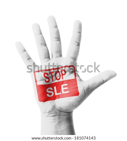 Open hand raised, Stop SLE (Systemic lupus erythematosus) sign painted, multi purpose concept - isolated on white background - stock photo
