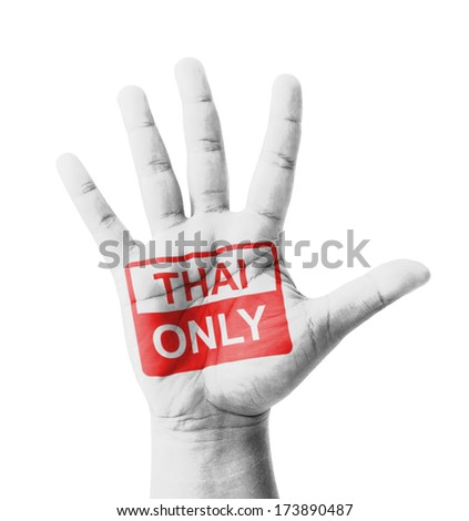 Open hand raised, Thai Only sign painted, multi purpose concept - isolated on white background - stock photo