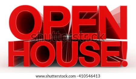 OPEN HOUSE ! word on white background illustration 3D rendering - stock photo