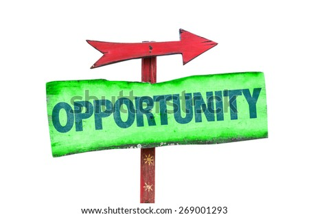 Opportunity sign isolated on white - stock photo