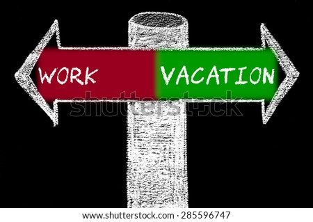 Opposite arrows with Work versus Vacation.Hand drawing with chalk on blackboard. Choice conceptual image - stock photo