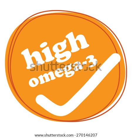 Orange High Omega-3 Banner, Sign, Tag, Label, Sticker or Icon Isolated on White Background - stock photo