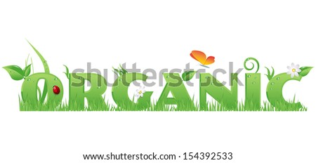 Organic text/Organic text decorated with flowers,grass,water drops, ladybug  and butterfly - stock photo