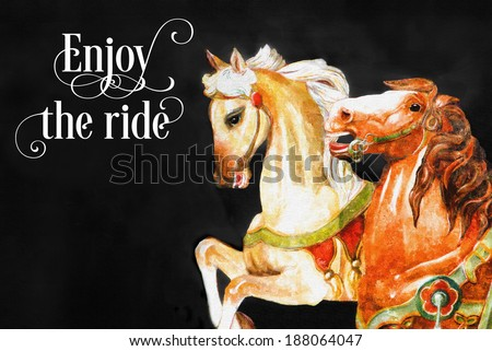 original art, painting of carousel horses with inspirational message - stock photo