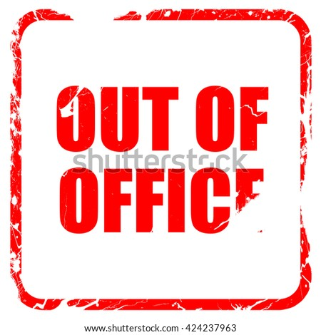 out of office, red rubber stamp with grunge edges - stock photo