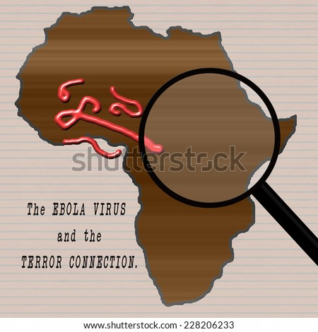 """Outline of the African continent with a magnifying glass looking at Ebola virus close up. Red virus on brown background. Lined paper background effect. """"The EBOLA VIRUS and the TERROR CONNECTION"""" - stock photo"""