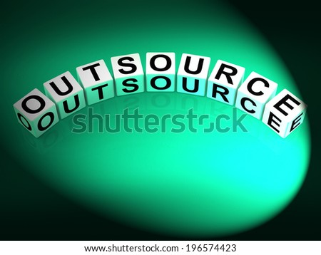 Outsource Dice Showing Outsourcing and Contracting Employment - stock photo